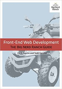 Cover for Front-End Web Development: The Big Nerd Ranch Guide